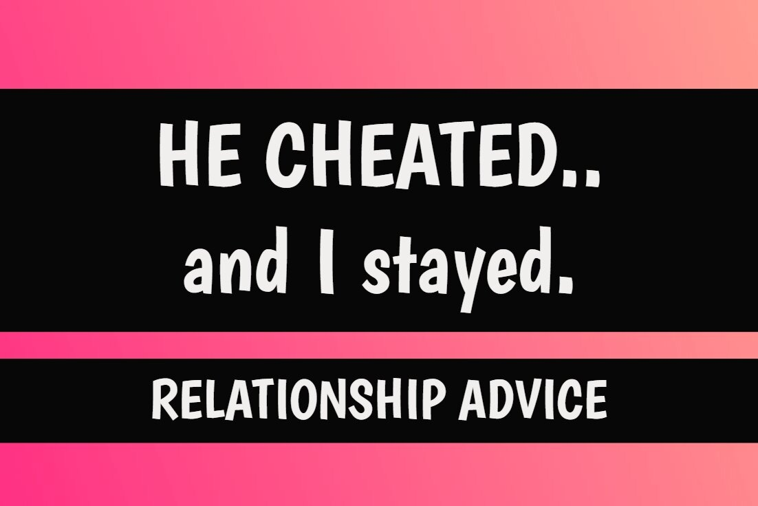 My boyfriend cheated