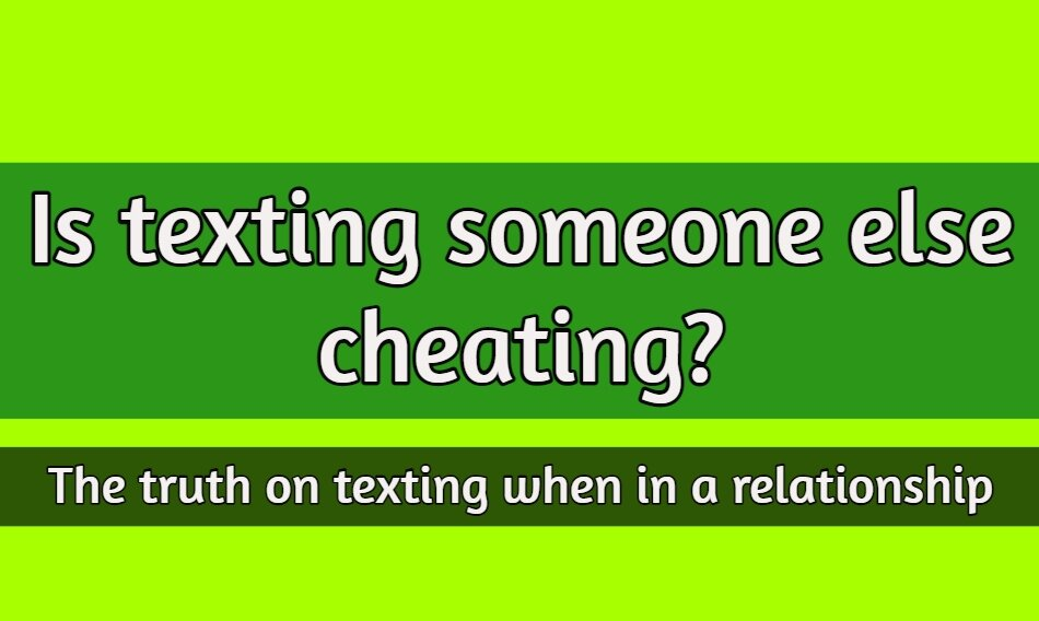 is texting someone else cheating